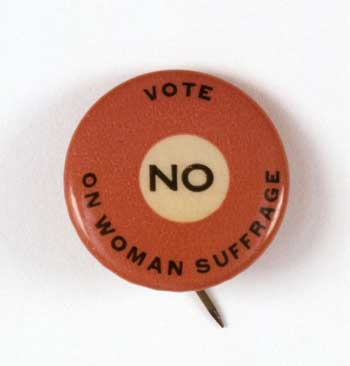 Vote NO on Woman Suffrage Bastian Brothers Company c. 1910, Campaign Button Albany Institute of History & Art Purchase, 2005.2.1